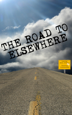 The Road to Elsewhere - Scribes Valley Publishing